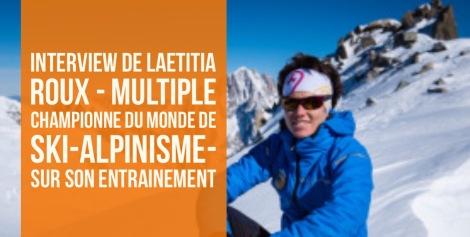 interview de Laetitia ROUX championne de ski-alpinisme sur son entrainement physique